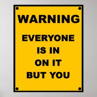 Warnendes ~ jeder ist herein auf ihm aber Ihnen Poster