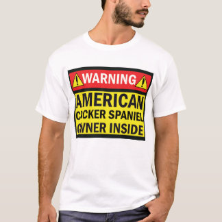 WARNING! AMERIKANER COCKER SPANIEL T-Shirt