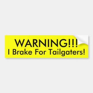 WARNING!!! , Bremse ich für Tailgaters! Autoaufkleber