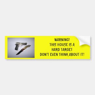 WARNING! DIESES HAUS IST EIN HARTES ZIEL DON'… AUTOAUFKLEBER