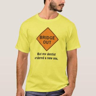 Warnung! Brücke heraus! T-Shirt