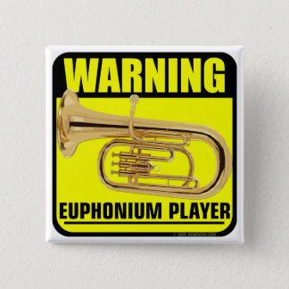 Warnung! Euphonium-Spieler Quadratischer Button 5,1 Cm