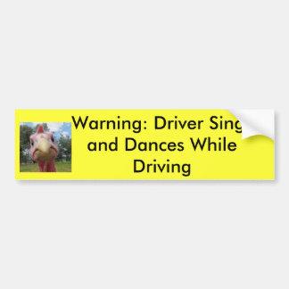 Warnung: Fahrer singt und… Autoaufkleber