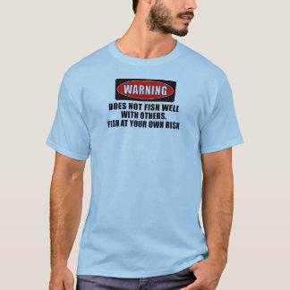 Warnung! Fischt gut nicht mit anderen! - lustig T-Shirt