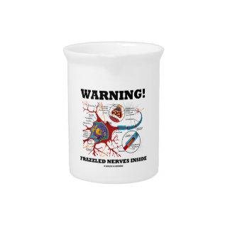 Warnung! Frazzled Nerven-Innere (Neuron/Synapse) Getränke Pitcher