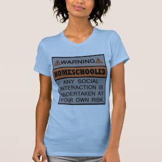 Warnung! Homeschooled! T-Shirt