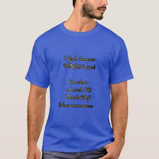 Warnung. Ich bin auch ein dunkler ElfNecromancer! T-Shirt
