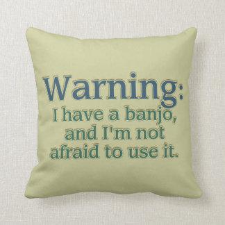 Warnung: Ich habe ein Banjo…. Kissen