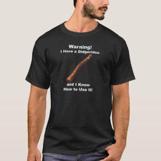 Warnung! Ich habe ein Didgeridoo T-Shirt