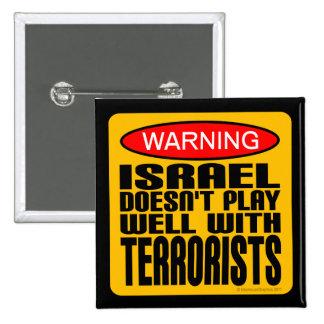 Warnung: Israel spielt gut nicht mit Terroristen Quadratischer Button 5,1 Cm