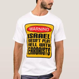 Warnung: Israel spielt gut nicht mit Terroristen T-Shirt