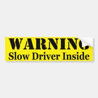 Warnung: Langsamer Fahrer nach innen Autoaufkleber