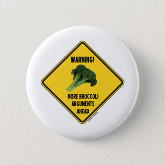 Warnung! Mehr Brokkoli-Argument-voran Zeichen-Spaß Runder Button 5,1 Cm