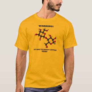 Warnung! Nicht fähig, Laktose nach innen zu T-Shirt