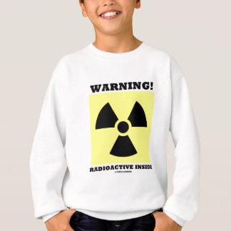 Warnung! Radioaktives Innere (Strahlungs-Zeichen) Sweatshirt