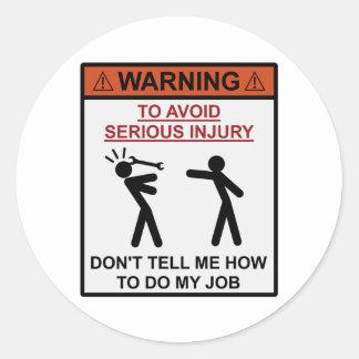 Warnung - sagen Sie mir, wie man nicht meine Runde Sticker