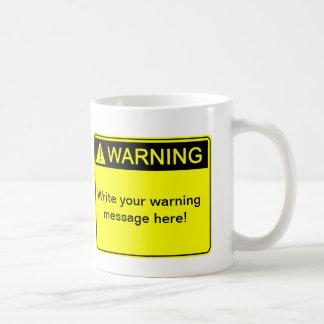 Warnung! - Schaffen Sie Ihren kundenspezifischen Kaffeetasse