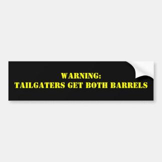 Warnung: Tailgaters erhalten BEIDE FÄSSER Autoaufkleber