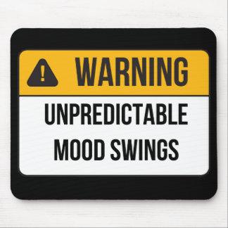 Warnung - unvorhersehbare Stimmungswechsel Mousepads