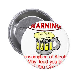 Warnung: Verbrauch des Alkohols Anstecknadel