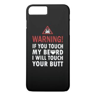 Warnung - wenn Sie Touch mein Bart iPhone 8 Plus/7 Plus Hülle