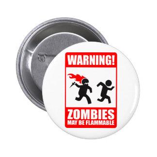 Warnung! Zombies können brennbarer Knopf sein Anstecknadelbutton