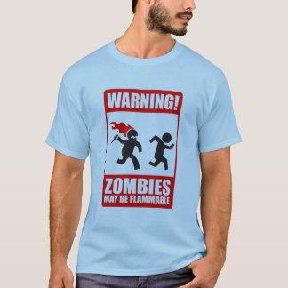 Warnung: Zombies sind brennbar T-Shirt