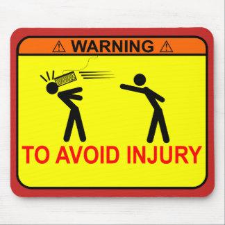 Warnung: Zu Verletzung vermeiden <<YOUR TEXT Mousepad