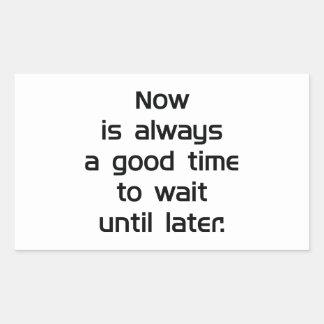 Warten Sie bis später Rechteckiger Aufkleber