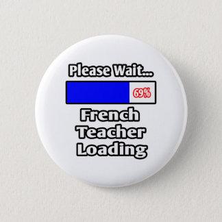 Warten Sie bitte… französischer Lehrer-Laden Runder Button 5,7 Cm