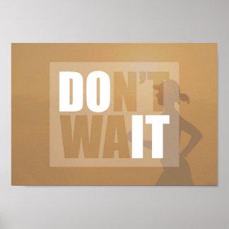 Warten Sie nicht Entwurf Poster