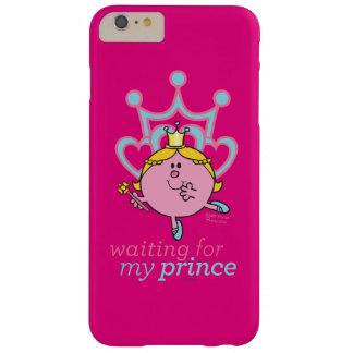 Wartete meinen Prinzen Barely There iPhone 6 Plus Hülle
