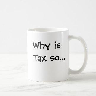 Warum besteuert Steuer so? Profunde Steuer-Frage! Kaffeetasse