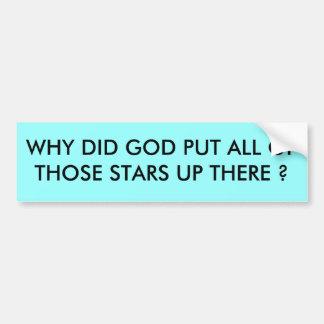 warum Gott tat, stellen Sie so viele Sterne her Autoaufkleber