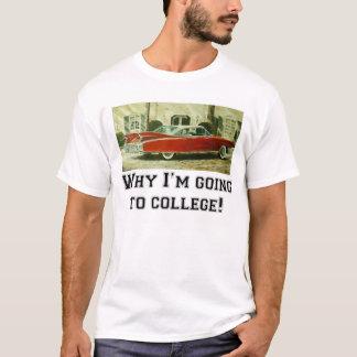 Warum ich zur Uni gehe! T-Shirt