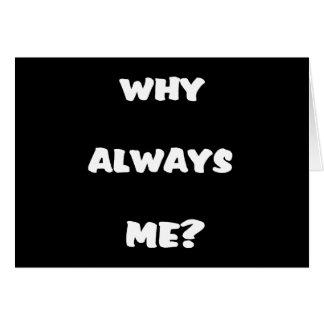 Warum immer ich? Lustige Sprichwortgeschenke Mitteilungskarte