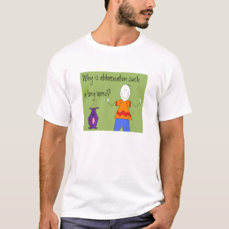 Warum ist Abkürzung solch ein langes Wort? T-Shirt