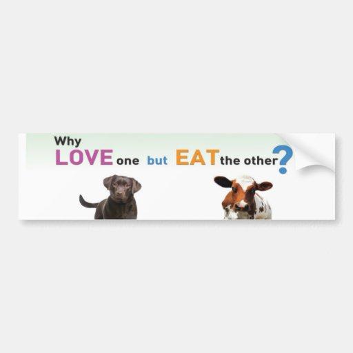 Warum Liebe eine aber die andere essen - Hund und  Autoaufkleber