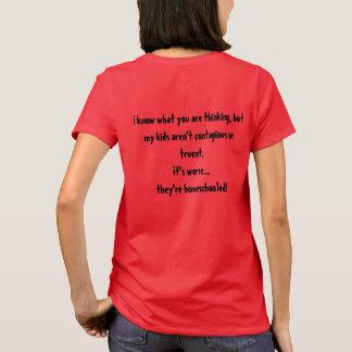 Warum meines Kindes nicht in der Schule sind T-Shirt