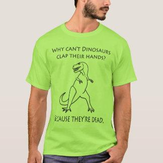 Warum nicht Dinosaurier-Klatschen ihre Hände kann, T-Shirt
