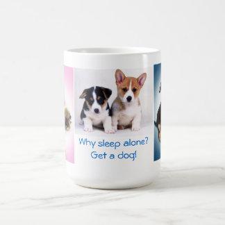 Warum Schlaf allein - erhalten Sie einen Hund! Kaffeetasse