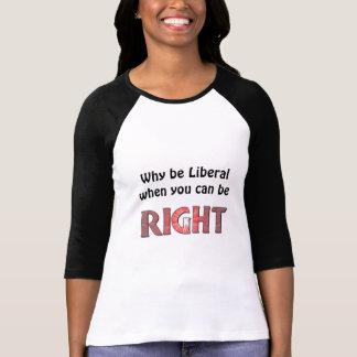 Warum seien Sie liberal? Tshirt