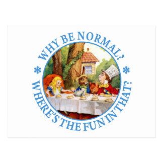 Warum seien Sie normal? Wo ist der Spaß in dem? Postkarte