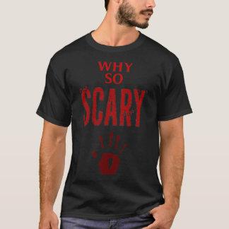 Warum so beängstigender der T - Shirt-Entwurf der T-Shirt