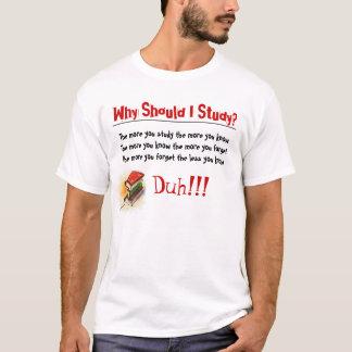 Warum Studie? T-Shirt