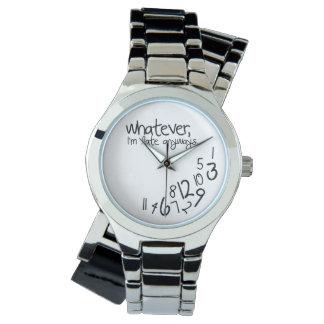 Was auch immer, ich irgendwie spät sind armbanduhr