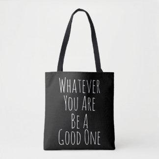 Was auch immer Sie sind Tasche