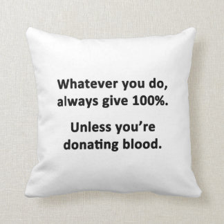 Was auch immer Sie tun, 100% immer geben Kissen
