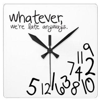 was auch immer, wir irgendwie spät sind quadratische wanduhr