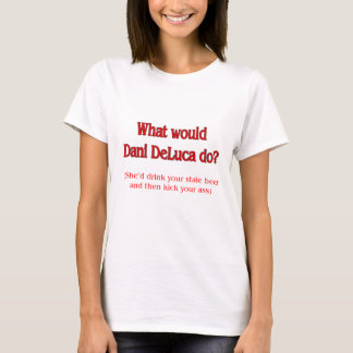 Was Dani DeLuca wurde, tun Sie… T-Shirt